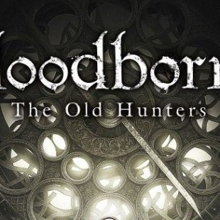 Геймплей Bloodborne: The Old Hunters
